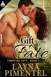 A Gift from Fate ebook by Layna Pimentel