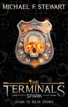 The Terminals - Spark ebook by Michael F. Stewart