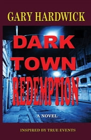 Dark Town Redemption ebook by Gary Hardwick