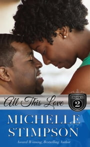 All This Love - The Stoneworths Series, #2 ebook by Michelle Lenear-Stimpson