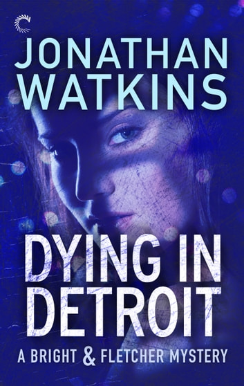 Dying in Detroit ebook by Jonathan Watkins