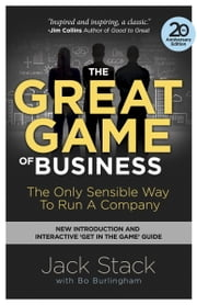 The Great Game of Business, Expanded and Updated - The Only Sensible Way to Run a Company ebook by Jack Stack, Bo Burlingham