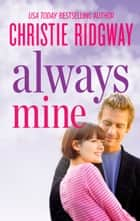 Always Mine ebook by Christie Ridgway