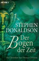 Der Bogen der Zeit - Die Chroniken von Thomas Covenant Bd. 2 ebook by Ciruelo, Stephen R. Donaldson