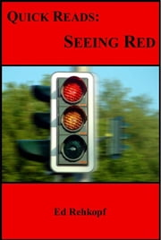 Quick Reads: Seeing Red ebook by Ed Rehkopf