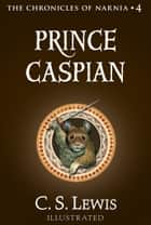 Prince Caspian (The Chronicles of Narnia, Book 4) ebook by C. S. Lewis, Pauline Baynes