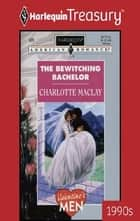 The Bewitching Bachelor ebook by Charlotte Maclay