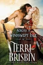 Across A Windswept Isle ebook by Terri Brisbin