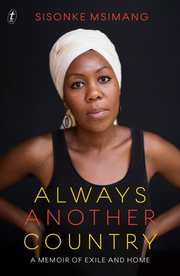 Always Another Country - A Memoir of Exile and Home ebook by Sisonke Msimang