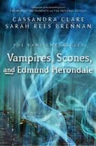 The Bane Chronicles 3: Vampires, Scones, and Edmund Herondale 電子書 by Cassandra Clare, Sarah Rees Brennan