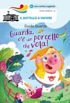 Guarda, c'è un porcello che vola! (Ed. Alta Leggibilità) ebook by Guido Quarzo