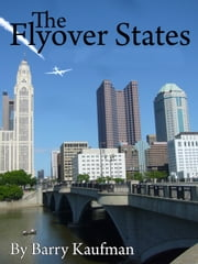The Flyover States ebook by Barry Kaufman