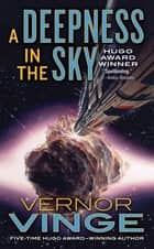 A Deepness in the Sky ebook by Vernor Vinge