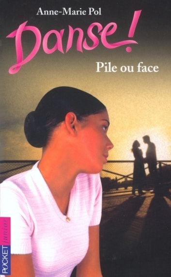 Danse ! tome 28 - Pile ou face ebook by Anne-Marie POL