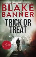 Trick or Treat ebook by Blake Banner