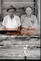 Culturally Diverse Mental Health - The Challenges of Research and Resistance ebook by Jeffery Scott Mio, Gayle Y. Iwamasa