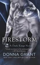 Firestorm - A Dark Kings Novel ebook by