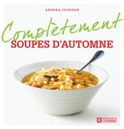 Complètement soupes d'automne ebook by Kobo.Web.Store.Products.Fields.ContributorFieldViewModel