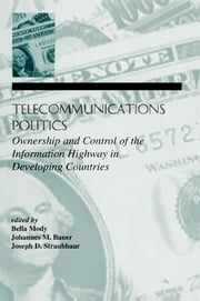 Telecommunications Politics - Ownership and Control of the information Highway in Developing Countries ebook by Bella Mody,Johannes M. Bauer,Joe Straubhaar
