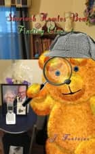 Sherlock Holmes Bear - Finding Clues ebook by Jamie Fontaine