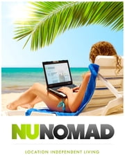 The Nu Nomad - Location Independent Living ebook by Richard Hamel and Carmen Bolaños, PhD
