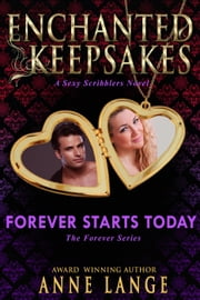 Forever Starts Today: Enchanted Keepsakes - The Forever Series, #1 ebook by Anne Lange
