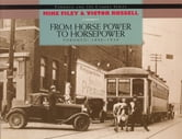 From Horse Power to Horsepower - Toronto: 1890-1930 ebook by Mike Filey