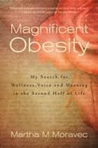 Magnificent Obesity ebook by Martha Moravec