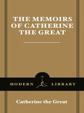The Memoirs of Catherine the Great ebook by Catherine the Great