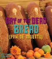 Day of the Day Bread (Pan de Muerto) ebook by Kitty, Stevie Williams, Mack
