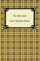 The Harvester ebook by Gene Stratton-Porter