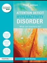 Attention Deficit Hyperactivity Disorder - What Can Teachers Do? ebook by Geoff Kewley