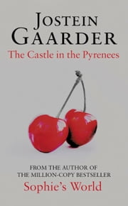 The Castle in the Pyrenees ebook by Jostein Gaarder