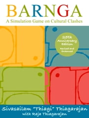 Barnga - A Simulation Game on Cultural Clashes - 25th Anniversary Edition ebook by Sivasailam Thiagarajan,Raja Thiagarajan