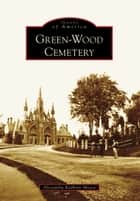 Green-Wood Cemetery ebook by Alexandra Kathryn Mosca
