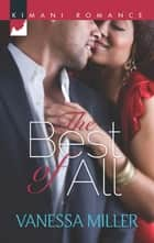 The Best of All (Mills & Boon Kimani) (For Your Love, Book 3) ebook by Vanessa Miller