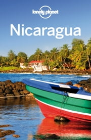 Lonely Planet Nicaragua ebook by Lonely Planet,Alex Egerton,Greg Benchwick