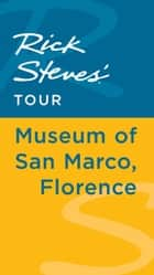 Rick Steves' Tour: Museum of San Marco, Florence ebook by Rick Steves,Gene Openshaw
