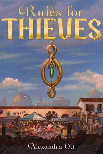 Rules for Thieves ebook by Alexandra Ott