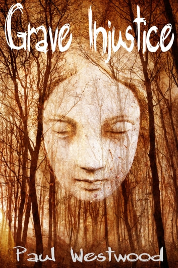 Grave Injustice ebook by Paul Westwood