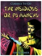 The Insidious Dr. Fu Manchu ebook by Sax Rohmer