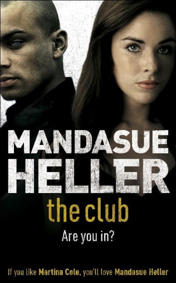 The Club - a gritty thriller you won't put down ebook by Mandasue Heller