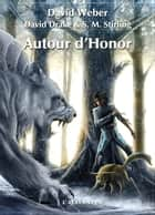 Autour d'Honor - Autour d'Honor, T1 ebook by S.M. Stirling, Michel Pagel, David Weber,...