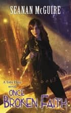 Once Broken Faith (Toby Daye Book 10) ebook by Seanan McGuire