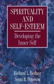 Spirituality and Self-Esteem ebook by Richard L. Bednar