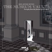 Museum Vaults: Excerpts from the Journal of an Expert ebook by Marc-Antoine Mathieu