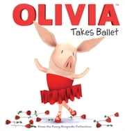 OLIVIA Takes Ballet - From the Fancy Keepsake Collection (with audio recording) ebook by Cordelia Evans,Patrick Spaziante
