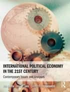 International Political Economy in the 21st Century ebook by Roy Smith,Imad El-Anis,Christopher Farrands
