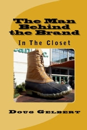 The Man Behind The Brand: In The Closet ebook by Doug Gelbert