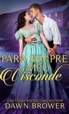 Para sempre meu Visconde ebook by Dawn Brower